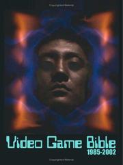 Video Game Bible, 1985-2002 by Andy Slaven, Michael Collins, Lucus Barnes, Vincent Yang, Charlie Reneke, Michael Thomasson, Joe Kudrna