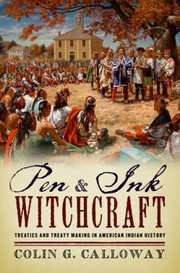 Cover of: Pen And Ink Witchcraft Treaties And Treaty Making In American Indian History