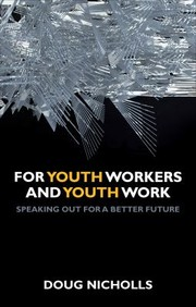 Cover of: For Youth Workers For Youth Work Speaking Out For A Better Future