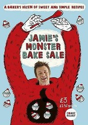 Cover of: Jamies Monster Bake Sale A Bakers Dozen Of Sweet And Simple Recipes