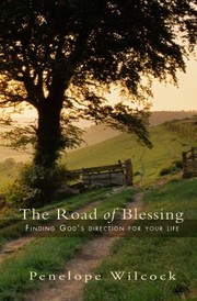 Cover of: The Road Of Blessing Finding Gods Direction For Your Life