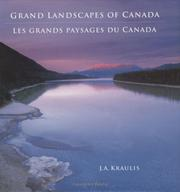 Cover of: Grand Landscapes of Canada -- Les Grands Paysages du Canada | J. A. Kraulis