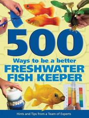 Cover of: 500 ways to be a better freshwater fishkeeper
