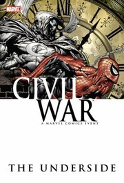 Cover of: Civil War The Underside A Marvel Comics Event
