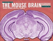 Cover of: Paxinos and Franklins the Mouse Brain in Stereotaxic Coordinates
