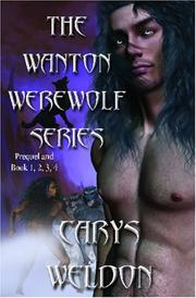 Cover of: The Wanton Werewolf Series | Carys Weldon