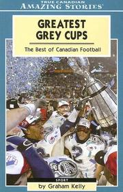 Cover of: Greatest Grey Cups | Graham Kelly