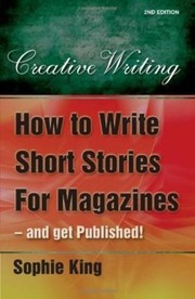 Cover of: How To Write Short Stories For Magazines And Get Published
