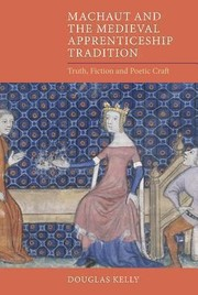 Cover of: Machaut And The Medieval Apprenticeship Tradition Truth Fiction And Poetic Craft