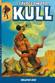 Cover of: The Savage Sword of Kull Volume One