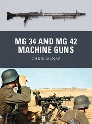 Cover of: Mg 34 And Mg 42 Machine Guns