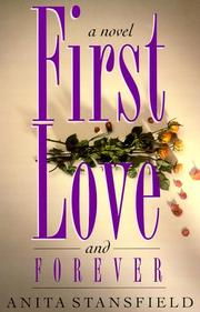 Cover of: First love and forever: a novel