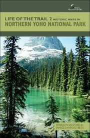 Cover of: Historic Hikes In Northern Yoho National Park