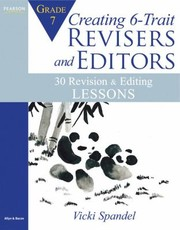 Cover of: Creating 6trait Revisers And Editors For Grade 7 30 Revision And Editing Lessons