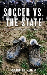 Cover of: Soccer vs. the State: Tackling Football and Radical Politics