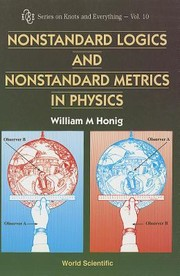 Cover of: Nonstandard Logics and Nonstandard Metrics in Physics