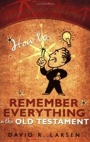 Cover of: How to Remember Everything in the Old Testament