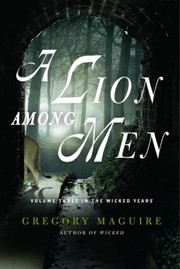 Cover of: A Lion Among Men Volume Three In The Wicked Years