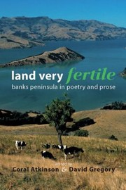 Cover of: Land Very Fertile Banks Peninsula In Poetry And Prose