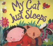 Cover of: My Cat Just Sleeps Joanne Partis