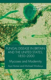 Cover of: Fungal Disease In Britain And The United States 18502000 Mycoses And Modernity |