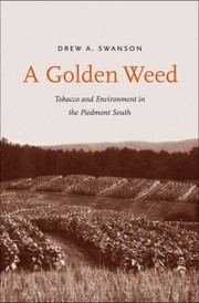 Cover of: A Golden Weed Tobacco And Environment In The Piedmont South
