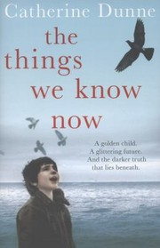 Cover of: The Things We Know Now
