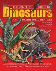 Cover of: The Complete Guide To Dinosaurs And Prehistoric Reptiles