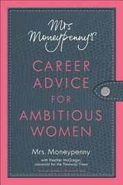 Cover of: Mrs Moneypennys Career Advice For Ambitious Women