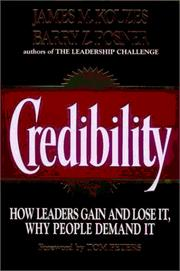 Cover of: Credibility: how leaders gain and lose it, why people demand it