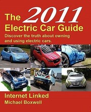 Cover of: The 2011 Electric Car Guide Your Guide To Buying And Owning An Electric Car