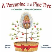 Cover of: A Porcupine In A Pine Tree A Canadian 12 Days Of Christmas