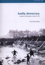 Cover of: Bodily Democracy Towards A Philosophy Of Sport For All