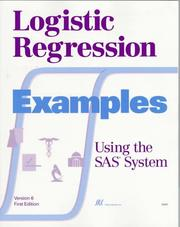 Cover of: Logistic Regression Examples Using the SAS System, Version 6, First