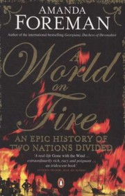 Cover of: A World On Fire An Epic History Of Two Nations Divided