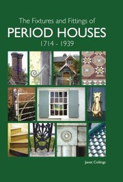Cover of: The Fixtures and Fittings of Period Houses 1714  1939