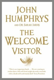 Cover of: The Welcome Visitor Living Well Dying Well