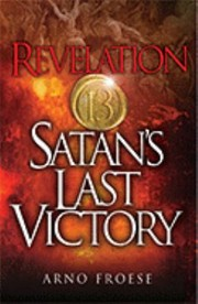 Cover of: Revelation Thirteen Satans Last Victory