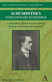 Cover of: Schumpeters Evolutionary Economics A Theoretical Historical And Statistical Analysis Of The Engine Of Capitalism