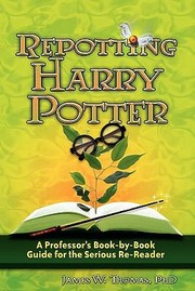 Cover of: Repotting Harry Potter A Professors Bookbybook Guide For The Serious Rereader