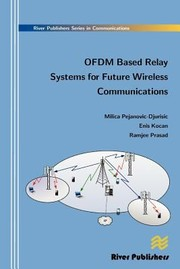 Cover of: Ofdm Based Relay Systems For Future Wireless Communications