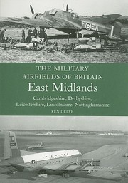Cover of: The Military Airfields of Britain East Midlands
