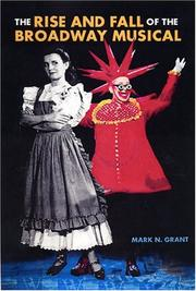 Cover of: The Rise and Fall of the Broadway Musical
