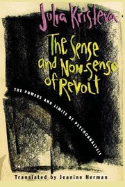 Cover of: The Sense And Nonsense Of Revolt The Powers And Limits Of Psychoanalysis