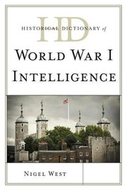 Cover of: Historical Dictionary Of World War I Intelligence