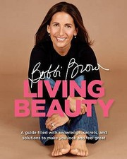 Cover of: Bobbi Brown Living Beauty Bobbi Brown with Marie Clare KatigbakSillick