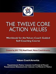 Cover of: The Twelve Core Action Values Workbook for the Values Coach Guided SelfCoaching Course