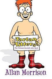 Cover of: Tartan Titters The Ultimate Scottish Joke Book