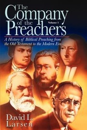 Cover of: The Company Of The Preachers A History Of Biblical Preaching From The Old Testament To The Modern Era