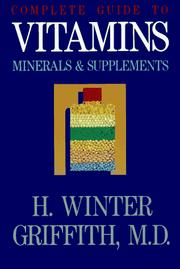 Cover of: Complete guide to vitamins, minerals, nutrients & supplements